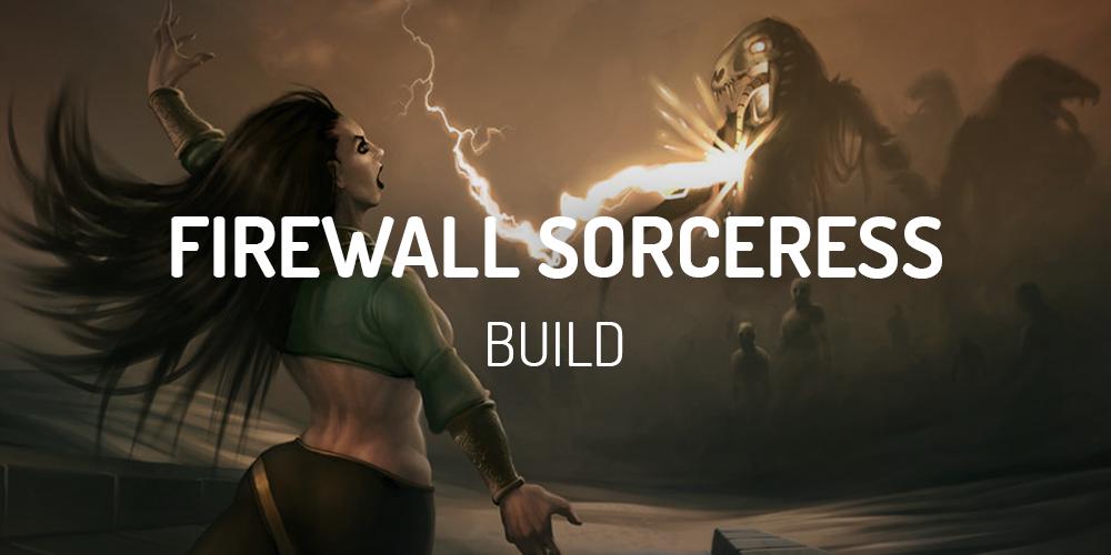Firewall Sorceress Build